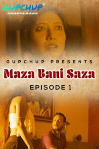 Maaza Bani Saaza (2020) Gupchup Hindi Web Series