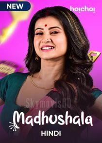 Madhushala (Mouchaak) (2021) Complete Dual Audio Hindi or Bengali