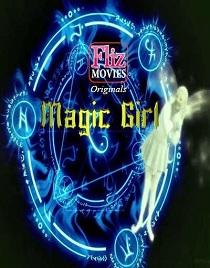 Magic Girl (2020) Flizmovies Originals Web Series