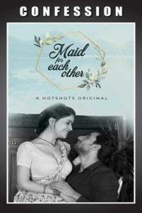 Maid For Each Other (2020) Hotshots Originals