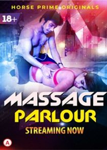 Massage Parlour (2021) HorsePrime Hindi Web Series
