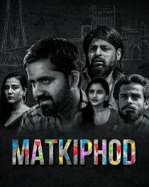 Matkiphod (2021) Complete Hindi Web Series