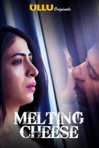 Melting Cheese (2019) Ullu Originals Hindi Web Series