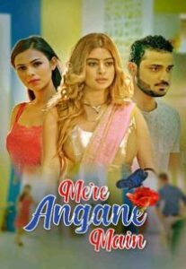 Mere Angane Main (2021) KooKu Originals Complete Web Series