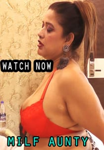 Milf Aunty (2021) UncutAdda Hindi Web Series