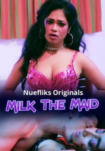 Milk The Maid (2020) Nuefliks Hindi Short Film