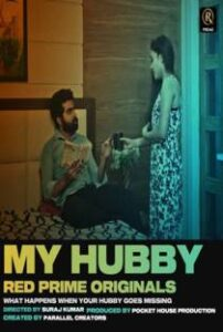 My Hubby (2021) RedPrime Complete Hindi  Web Series