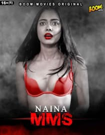 Naina MMS (2021) BoomMovies Originals Hindi Short Film