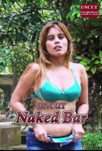 Naked Bar Part 2 (2021) Hindi Web Series