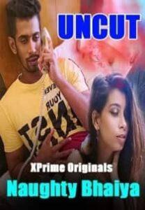 Naughty Bhaiya (2021) XPrime UNCUT Hindi Short Film