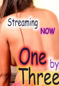 One By Three (2021) DirtyFlix Hindi Short Film