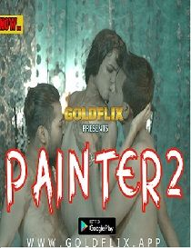 Painter 2 (2021) GoldFlix Uncut Hindi Short Film