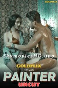 Painter Uncut (2021) GoldFlix Hindi Short Film