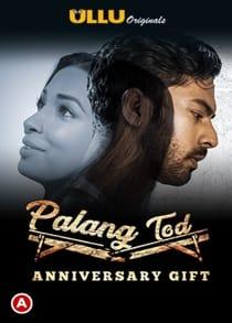 Pal4ng Tod Anniv3rsary Gift (2021) Complete Hindi Web Series