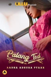 Palang Tod Aadha Adhura Pyaar (2021) Ullu Originals Complete Hindi Web Series