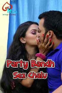 Party Bandh Sex Chalu (2021) LoveMovies Hindi Short Film