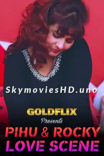 Pihu and Rocky Love Scene (2021) GoldFlix Hindi Short Film