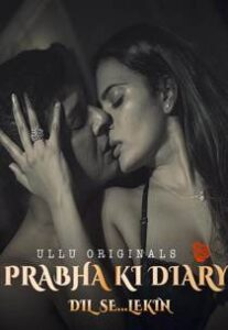 Prabha Ki Diary Part 1 (2021) Ullu Originals Complete Hindi Web Series