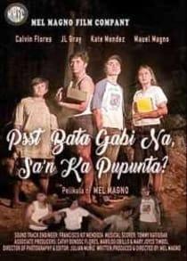 Psst Bata Gabi Na, Sa'n Ka Pupunta? (2019) Full Pinoy Movie