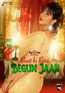 Raat ki Rani Begum Jaan (2021) Big Movie Zoo Complete Hindi Web Series