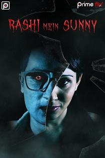 Rashi Mein Sunny (2020) Prime Flix Complete Web Series