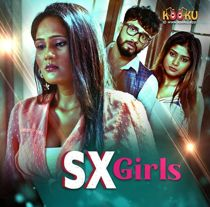 SX Girls (2021) KooKu Originals Complete Hindi Web Series