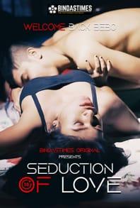 Seduction of Love (2021) Hindi Short Film