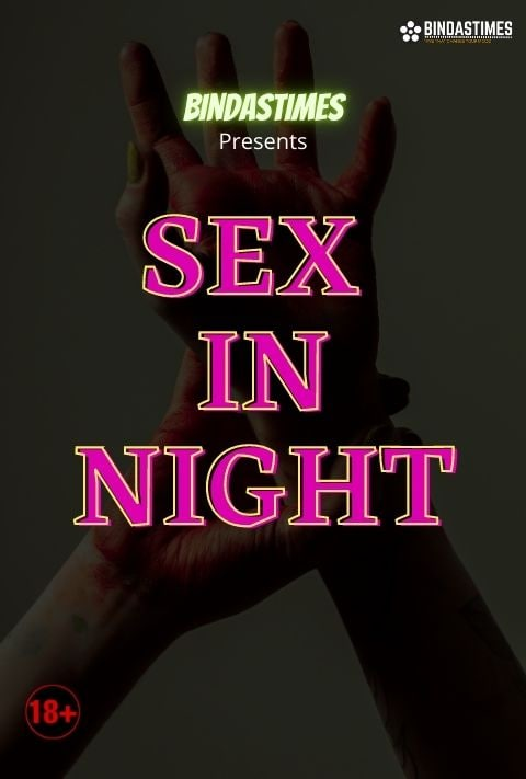 Sex in Night (2021) BindasTimes Hindi Short Film