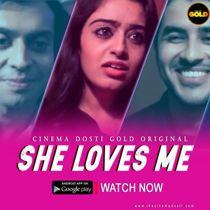 She Loves Me (2021) CinemaDosti Originals Hindi Short Film