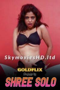Shree Solo (2021) GoldFlix Originals Hot Video