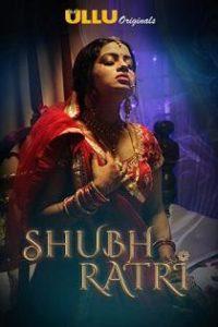 Shubhratri (2019) Ullu Originals Complete Web Series