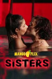 Sisters (2020) MangoFlix Hindi Short Film