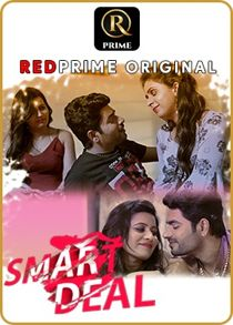 Smart Deal (2021) Complete Hindi Web Series