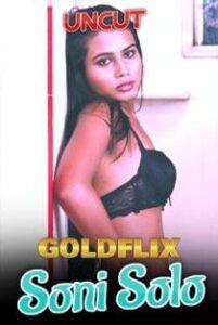Soni Solo (2021) GoldFlix Originals Hot Video