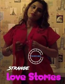 Strange Love Stories (2021) Nuefliks Hindi Short Film