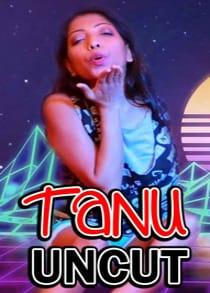 Tanu Uncut (2021) Hindi Short Film
