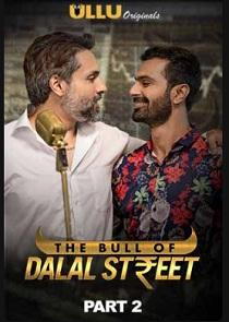 The Bull Of Dalal Street Part: 2 (2020) Ullu Originals Web Series