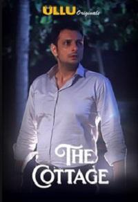 The Cottage (2019) Ullu Originals Hindi Web Series