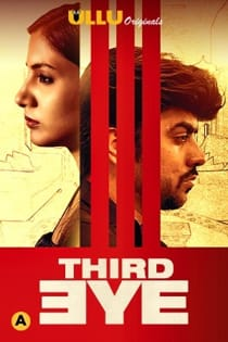 Third Eye (2021) Ullu Originals Hindi Short Film