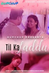 Til Ka Laddu (2020) Gupchup Hindi Web Series