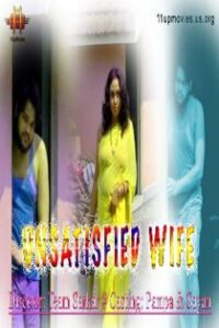 Unsatisfied Wife (2021) 11UpMovies Hindi Short Film
