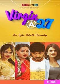 Vir9in At 27 (2021) Complete Hindi Web Series