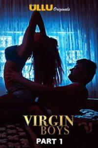 Virgin Boys Part 1 (2020) Ullu Originals Complete Web Series