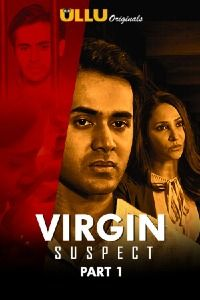 Virgin Suspect Part 1 (2021) Ullu Originals Hindi Web Series