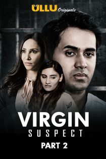 Virgin Suspect Part 2 (2021) Ullu Originals Hindi Web Series