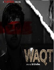 Waqt (2021) FilmyBox Complete Hindi Web Series