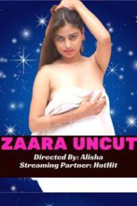 Zaara Uncut (2020) HotHit Hindi Short Film
