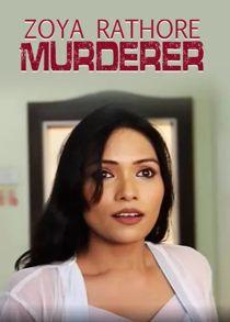 Zoya Rathore Murderer (2021) Hindi Short Film